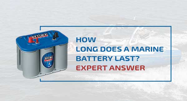 How-Long-Does-a-Marine-Battery-Last
