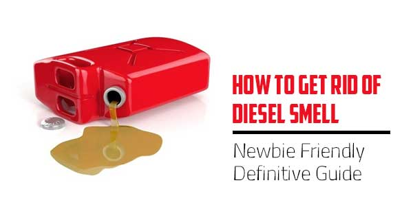 How to Get Rid of Diesel Smell
