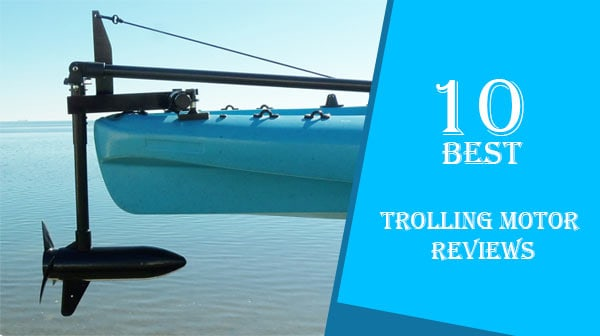 Best-Trolling-Motor-Reviews