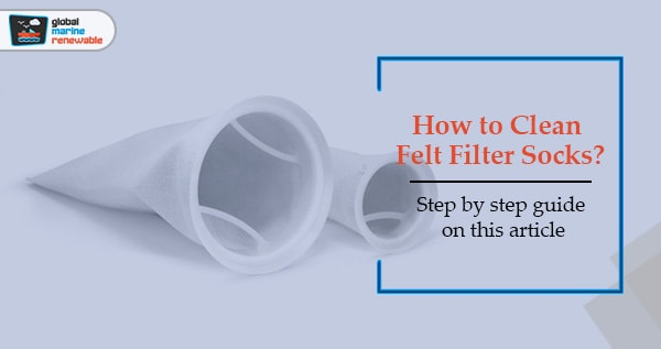 How to Clean Felt Filter Socks