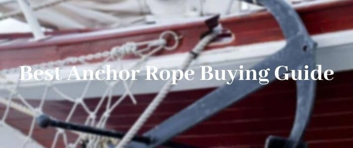 Best Anchor Rope Buying Guide