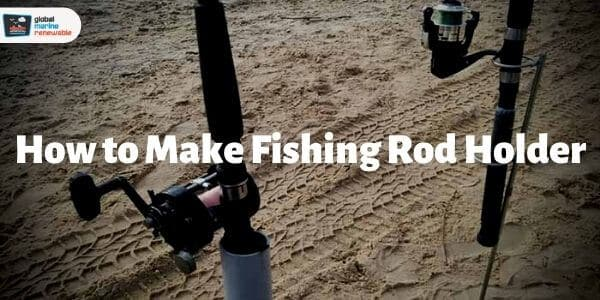 how to make a fishing rod holder